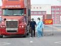 Cận cảnh việc thông quan tại cửa khẩu mùa dịch bệnh