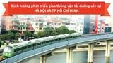 Định hướng phát triển các tuyến đường sắt tại Hà Nội và TP Hồ Chí Minh