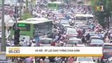 Camera cận cảnh: Hà Nội - Áp lực giao thông chưa giảm