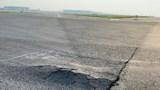 Nứt đường băng sân bay Nội Bài, nguy cơ dừng khai thác