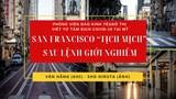 """[Phóng viên báo Kinh tế & Đô thị viết từ tâm dịch Covid-19 tại Mỹ] Bài 3: TP San Francisco """"tịch mịch"""" sau lệnh giới nghiêm"""