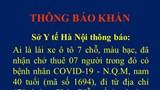 Sở Y tế Hà Nội phát thông báo khẩn truy tìm người lái xe 7 chỗ chở bệnh nhân Covid-19
