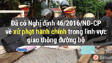 Ban hành Nghị định 46/2016/NĐ-CP quy định xử phạt vi phạm hành chính trong lĩnh vực giao thông đường bộ
